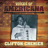 Voices Of Americana: Clifton Chenier by Various Artists