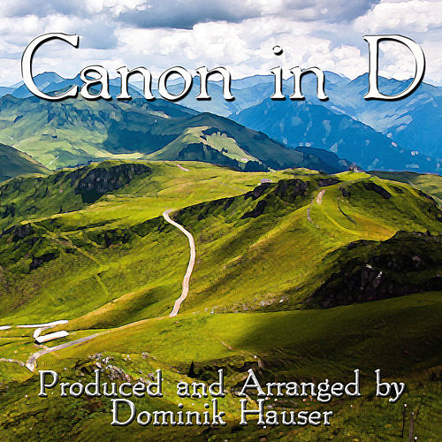 Play & Download Canon in D by Dominik Hauser | Napster
