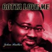 Gotta Love Me by John Butler