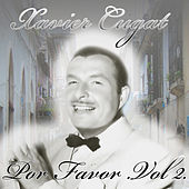 Play & Download Por Favor Vol. 2 by Xavier Cugat | Napster