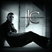 Play & Download From Tragedy to Triumph by JC | Napster
