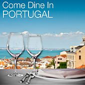 Come Dine in Portugal: Restaurant Dining Experience, Atmospheric Background Music, Portuguese Party von Various Artists