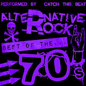 Play & Download Alternative Rock: Best of the 70's by Catch This Beat | Napster