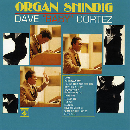 Play & Download Organ Shindig by Dave 'Baby' Cortez | Napster