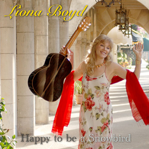Play & Download Happy to Be a Snowbird by Liona Boyd | Napster