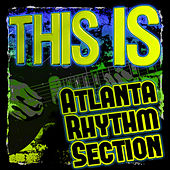 This Is Atlanta Rhythm Section by Atlanta Rhythm Section