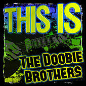 This Is the Doobie Brothers von The Doobie Brothers