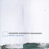 Play & Download Tantric Coupling by Alexandre Rabinovitch-Barakovsky | Napster
