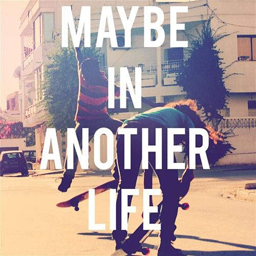 Maybe in Another Life by k.s. Rhoads