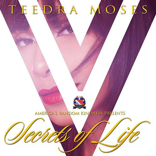 Secrets of Life by Teedra Moses