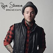 Play & Download Bring Me Down by Ryan Stevenson | Napster