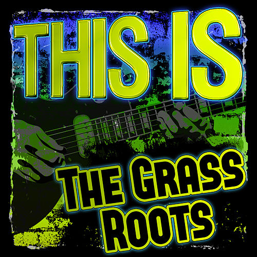 Play & Download This Is the Grass Roots by Grass Roots | Napster