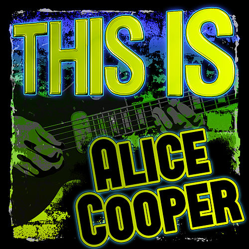 This Is Alice Cooper (Live) by Alice Cooper