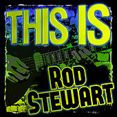 This Is Rod Stewart de Rod Stewart