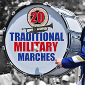 20 Traditional Military Marches by Various Artists