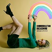 Play & Download Communication Breakdown by Miriam Speyer | Napster