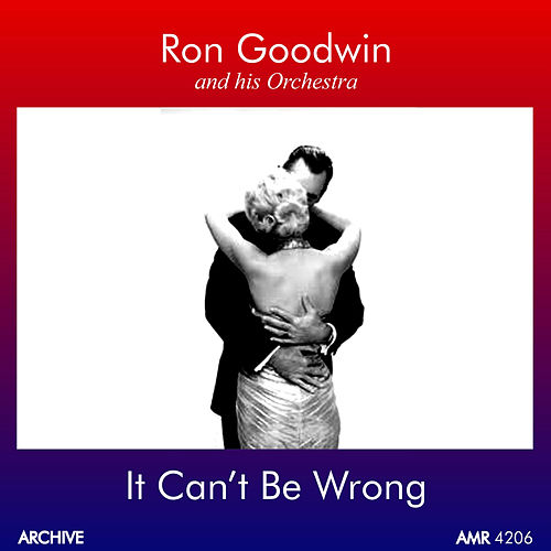 Play & Download It Can't Be Wrong by Ron Goodwin | Napster
