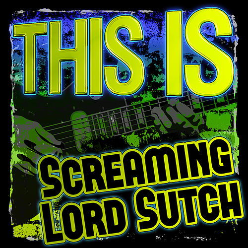 Play & Download This Is Screaming Lord Sutch by Screaming Lord Sutch | Napster