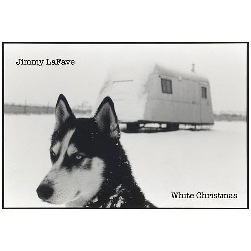Play & Download White Christmas by Jimmy LaFave | Napster