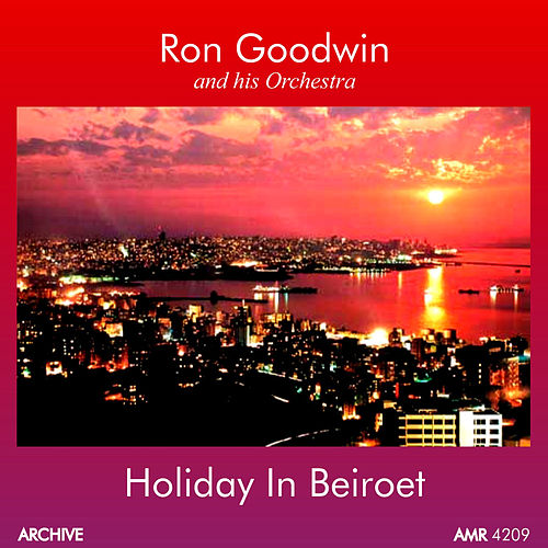 Play & Download Holiday in Beirut by Ron Goodwin | Napster