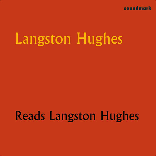 Play & Download Langston Hughes Reads Langston Hughes by Langston Hughes | Napster