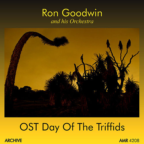Play & Download Day of the Triffids (Original Motion Picture Soundtrack) by Ron Goodwin | Napster