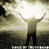 Play & Download Giver of Life by The Voice of Truth Band | Napster