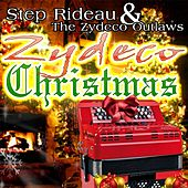 Play & Download Zydeco Christmas by Step Rideau & The Zydeco Outlaws | Napster