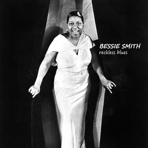 Play & Download Reckless Blues by Bessie Smith | Napster
