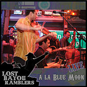 Play & Download Live a La Blue Moon by Lost Bayou Ramblers | Napster