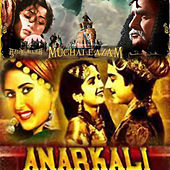 Play & Download Anarkali / Mughal-E-Azam (Original Motion Picture Soundtracks) by Various Artists | Napster