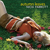Play & Download Autumn Leaves by Nicki Parrott | Napster