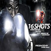 16 Shots (feat. Manny Be & Mr Bud) by The Bates