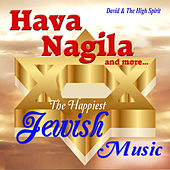 Hava Nagila and More by David & The High Spirit