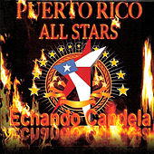 Play & Download Echando Candela by Puerto Rico All Stars | Napster