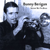 Nothin' but the Blues by Bunny Berigan