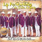 Play & Download Brindemos... by La Fe Norteña de Toño Aranda | Napster