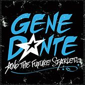 We Are All Whores by Gene Dante and the Future Starlets