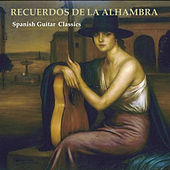 Play & Download Recuerdos de La Alhambra. Spanish Guitar Classics by Various Artists | Napster