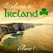 Play & Download Welcome to Ireland, Vol.1 (Special Extended Remastered Edition) by Various Artists | Napster