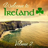 Play & Download Welcome to Ireland, Vol. 2 (Special Extended Remastered Edition) by Various Artists | Napster