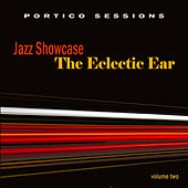 Jazz Showcase: The Eclectic Ear, Vol. 2 by Various Artists