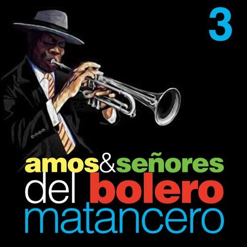 Amos & Señores del Bolero Matancero, Vol. 3 by Various Artists