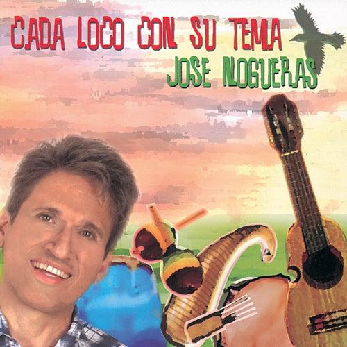 Play & Download Cada Loco Con Su Tema by Jose Nogueras | Napster