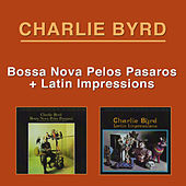 Play & Download Bossa Nova Pelos Passaros + Latin Impressions by Charlie Byrd | Napster
