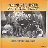 Have You Ever Felt That Way? by Earl Fatha Hines