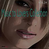 Play & Download Music to Lovers Collection, Vol. 24 by The Strings Of Paris | Napster
