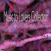 Music  To Lovers Collection, Vol.4 by Various Artists