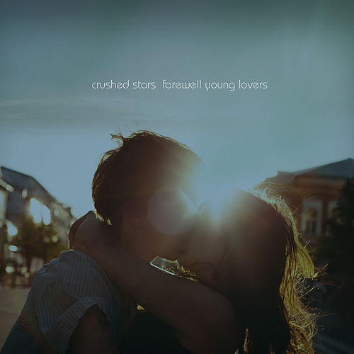 Play & Download Farewell Young Lovers by Crushed Stars | Napster