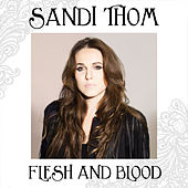 Play & Download Flesh and Blood by Sandi Thom | Napster